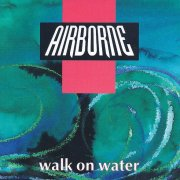Airborne, 'Walk on Water'