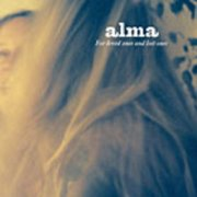 Alma, 'For Loved Ones & Lost Ones'