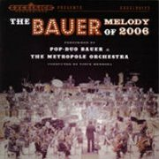 Pop-Duo Bauer & the Metropole Orchestra, 'The Bauer Melody of 2006'