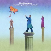 Tim Bowness, 'Stupid Things That Mean the World'