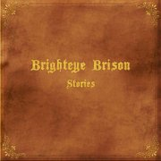 Brighteye Brison, 'Stories'