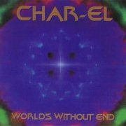 Char-El, 'Worlds Without End'