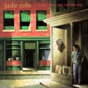 Jude Cole, 'I Don't Know Why I Act This Way'