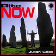 Julian Cope, 'Rite Now'