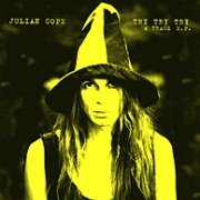 Julian Cope, 'Try Try Try'