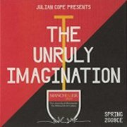 Julian Cope, 'The Unruly Imagination'