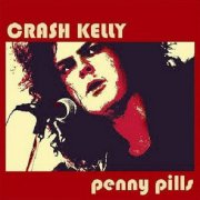 Crash Kelly, 'Penny Pills'