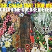 The Crash That Took Me, 'Chlorine Colored Eyes'