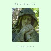 Mike Dickson, 'In Excelsis'