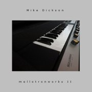 Mike Dickson, 'Mellotronworks II'