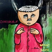 Dinosaur Jr, 'Without a Sound'