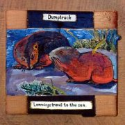 Dumptruck, 'Lemmings Travel to the Sea'