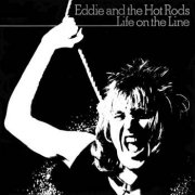 Eddie & the Hot Rods, 'Life on the Line'