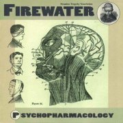Firewater, 'Psychopharmacology'
