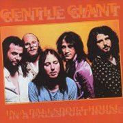 Gentle Giant, 'In a Palesport House'