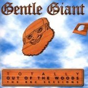 Gentle Giant, 'Totally Out of the Woods'