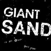 Giant Sand, '...Is All Over the Map'