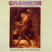 Gilgamesh, 'Another Fine Tune You've Got Me Into'
