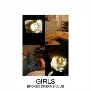 Girls, 'Broken Dreams Club'