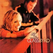 GlassByrd, 'Open Wide This Window'