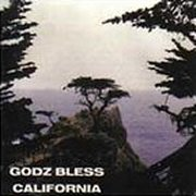 The Godz, 'Godz Bless California'