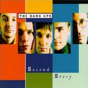 The Hang Ups, 'Second Story'