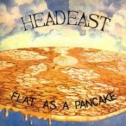 Head East, 'Flat as a Pancake' original issue