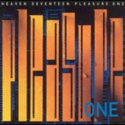 Heaven 17, 'Pleasure One'