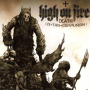 High on Fire, 'Death is This Communion'