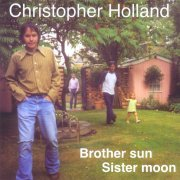 Christopher Holland, 'Brother Sun Sister Moon'