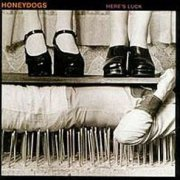 Honeydogs, 'Here's Luck'