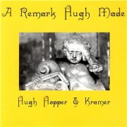 Hugh Hopper & Kramer, 'A Remark Hugh Made'