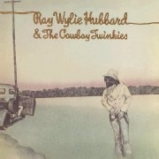 Ray Wylie Hubbard, 'Ray Wylie Hubbard & the Cowboy Twinkies'