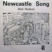 Bob Hudson, 'Newcastle Song'