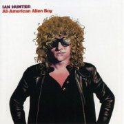Ian Hunter, 'All-American Alien Boy'