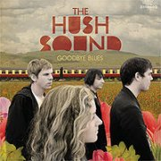 Hush Sound, 'Goodbye Blues'