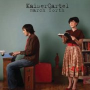Kaiser Cartel, 'March Forth'