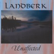 Landberk, 'Unaffected'