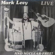 Mark Levy, 'Live & Nuclear-Free!'