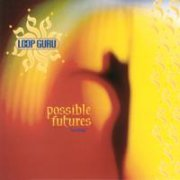 Loop Guru, 'Possible Futures: Fourplay'