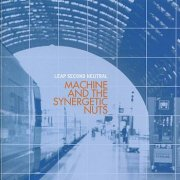 Machine & the Synergetic Nuts, 'Leap Second Neutral'