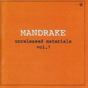 Mandrake, 'Unreleased Materials Vol.1'