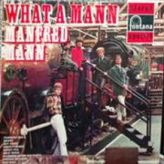 Manfred Mann, 'What a Mann'