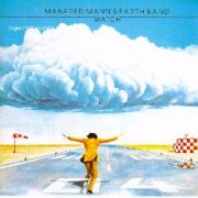 Manfred Mann's Earth Band, 'Watch'