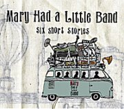 Mary Had a Little Band, 'Six Short Stories'