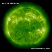 Masque Premiere, 'Another Abandoned Dream'