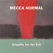 Mecca Normal, 'Empathy for the Evil'