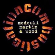 Medeski Martin & Wood: 'Combustication'