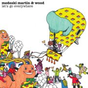 Medeski Martin & Wood: 'Let's Go Everywhere'