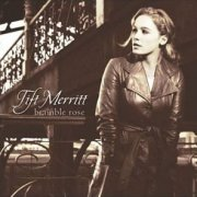 Tift Merritt, 'Bramble Rose'